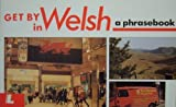 Get by in Welsh: A Phrasebook (0862431816) by Gruffudd, Heini