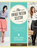 The Vintage Pattern Selector with CD-ROM: The Sewer's Guide to Choosing & Using Retro Styles