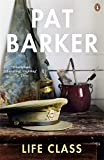 Life Class (0141019476) by Barker, Pat