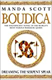 Dreaming The Serpent Spear (Boudica 4)