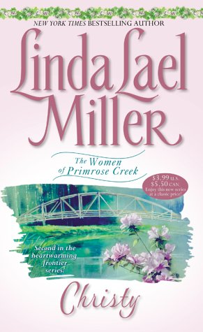 Christy (Women of Primrose Creek), LINDA LAEL MILLER