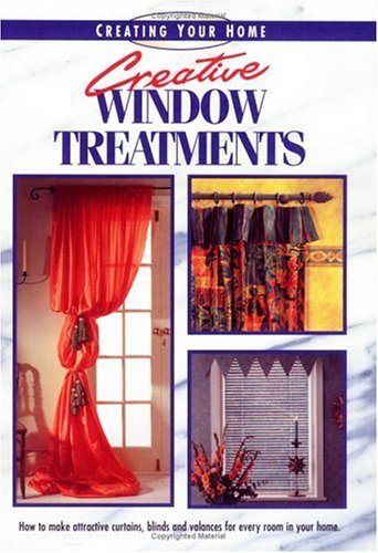 Creative Window Treatments (Creating Your Home Series)