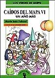 Caidos del Mapa 6 - Un Ano Mas (Spanish Edition)