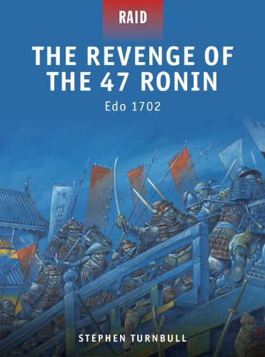 The Revenge of the 47 Ronin  Edo 1702 (Raid)