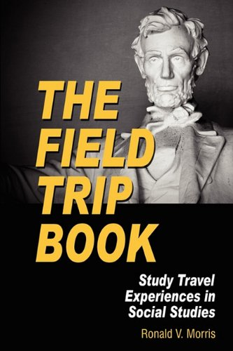 The Field Trip Book: Study Travel Experiences in Social...