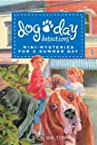 Dog Day Detectives: Mini-Mysteries for a Summer Day (Ideal Designs)