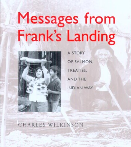 Messages from Franks Landing : a story of salmon,...