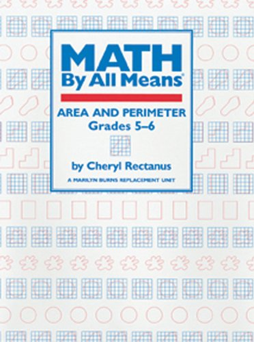 Math By All Means: Area and Perimeter, Grades 5-6