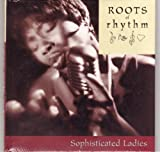 Roots of Rhythm: Sophisticated Ladies (Roots of Rhythm Series) (1892207842) by Etta James