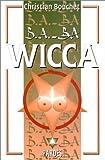 echange, troc Christian Bouchet - B.A.-BA de la wicca