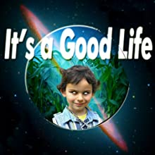 It's a Good Life (       UNABRIDGED) by Jerome Bixby Narrated by William Dufris