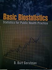 Basic Biostatistics Statistics for Public Health Practice by B. Burt Gerstman