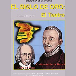 El Siglo de Oro: El Teatro | [Frank Rivera]