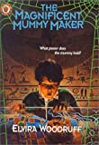 The Magnificent Mummy Maker (0785796681) by Elvira Woodruff