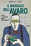 img - for Il manuale dell'avaro. L'arte e i piaceri della taccagneria. book / textbook / text book