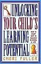 Desbloquear o potencial de aprendizagem do seu filho: Como Equip miúdos para ter sucesso na escola e na vida