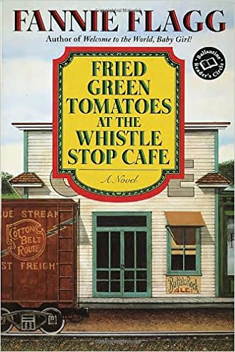 Fried Green Tomatoes at the Whistle Stop Cafe (Ballantine Reader's Circle)