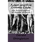Adam and Eve Cosmic Code (God Power) ~ Gerald Shingleton