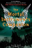 img - for The Mortal Instruments Companion: City of Bones, Shadowhunters, and the Sight: The Unauthorized Guide book / textbook / text book