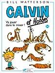 Calvin et hobbes, tome 14 : Va jouer...