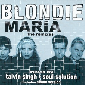 Blondie - Maria (The Remixes) - Zortam Music