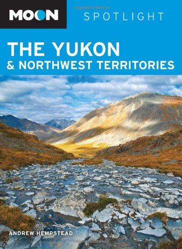 Moon Spotlight the Yukon & Northwest Territories (Moon Spotlight Series)