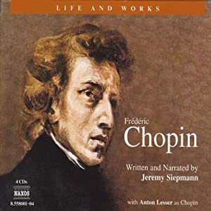 The Life and Works of Frédéric Chopin | [Jeremy Siepmann]