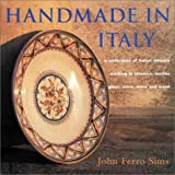 "Handmade in Italy: ""A Celebration of Italian Artisans Working in Ceramics, Textiles, Glass, Stone, Metal, and Wood"""