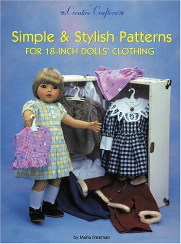 Simple &amp; Stylish Patterns for 18-Inch Dolls&#39; Clothing (Creative Crafters)