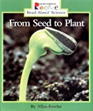 From Seed to Plant (Rookie Read-About Science)