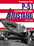 Image of P-51 Mustang: Development of the Long-Range Escort Fighter