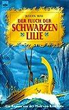 Der Fluch der schwarzen Lilie - Ein Roman aus der Welt von Ruwenda. - Julian May
