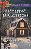 img - for Kidnapped at Christmas (True North Bodyguards) book / textbook / text book