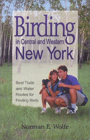 Birding In Central & Western New York : Best Trails & Water Routes For Finding Birds