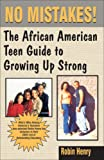 No Mistakes! The African American Teen Guide to Growing Up Strong