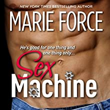 Sex Machine Audiobook by Marie Force Narrated by Bedford Holly, Amber Sparrow