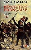 echange, troc Max Gallo - Révolution française, Tome 2 : Aux armes, citoyens ! (1793-1799)