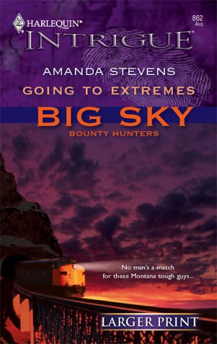 Going To Extremes (Larger Print Intrigue), Amanda Stevens