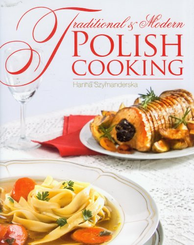 Traditional and Modern Polish Cooking by Hanna Szymanderska