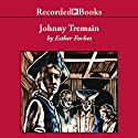 Johnny Tremain (       UNABRIDGED) by Esther Forbes Narrated by George Guidall