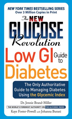 The New Glucose Revolution Low Gi Guide To Diabetes: The Only Authoritative Guide To Managing Diabetes Using The Glycemic Index (Marlowe Diabetes Library)