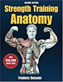 Strength Training Anatomy - 2nd Edition by Frederic Devalier