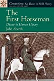 The First Horseman: Disease in Human History