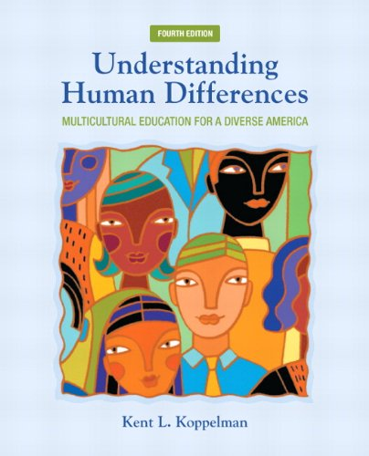 Understanding Human Differences: Multicultural Education for a Diverse America (4th Edition)
