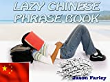 LAZY CHINESE PHRASE BOOK (LAZY PHRASE BOOK)