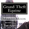 Grand Theft Equine: Lesbian Fiction (       UNABRIDGED) by Margo Moon Narrated by Tret Fure