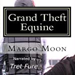 Grand Theft Equine: Lesbian Fiction | Margo Moon