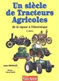Un sicle de tracteurs agricoles : De la vapeur  l'lectronique