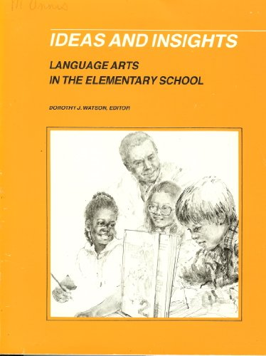Ideas and Insights: Language Arts in the Elementary School