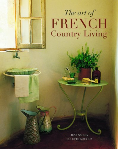 The Art of French Country Living (Travel & Style)